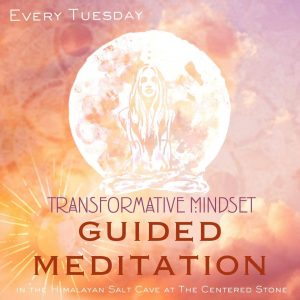 ☆Transformative Mindset Guided Meditation☆ In the Salt Cave @ The Centered Stone